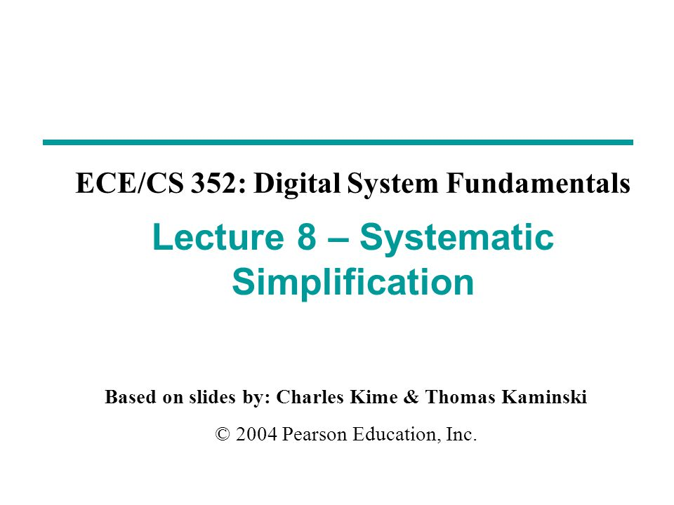 Chapter 2 2 Outline  Four-Variable Karnaugh Maps  Systematic Simplification Prime Implicants Essential Prime Implicants  Don't Care Entries  Prime Implicant Selection