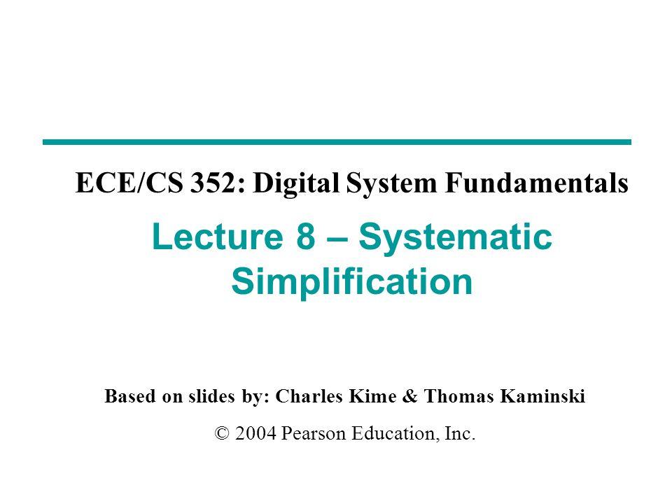 Based on slides by: Charles Kime & Thomas Kaminski © 2004 Pearson Education, Inc.