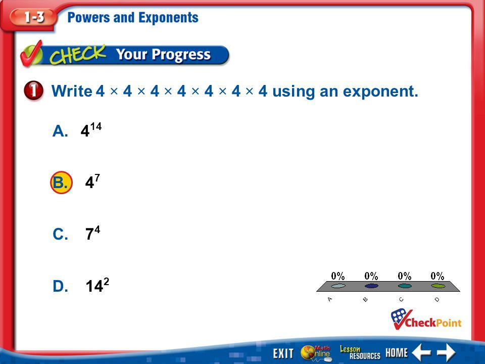 1.A 2.B 3.C 4.D Example 1 A.4 14 B. 4 7 C. 7 4 D.