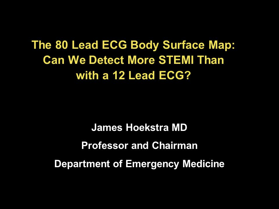 The 80 Lead ECG Body Surface Map: Can We Detect More STEMI Than with a 12 Lead ECG.
