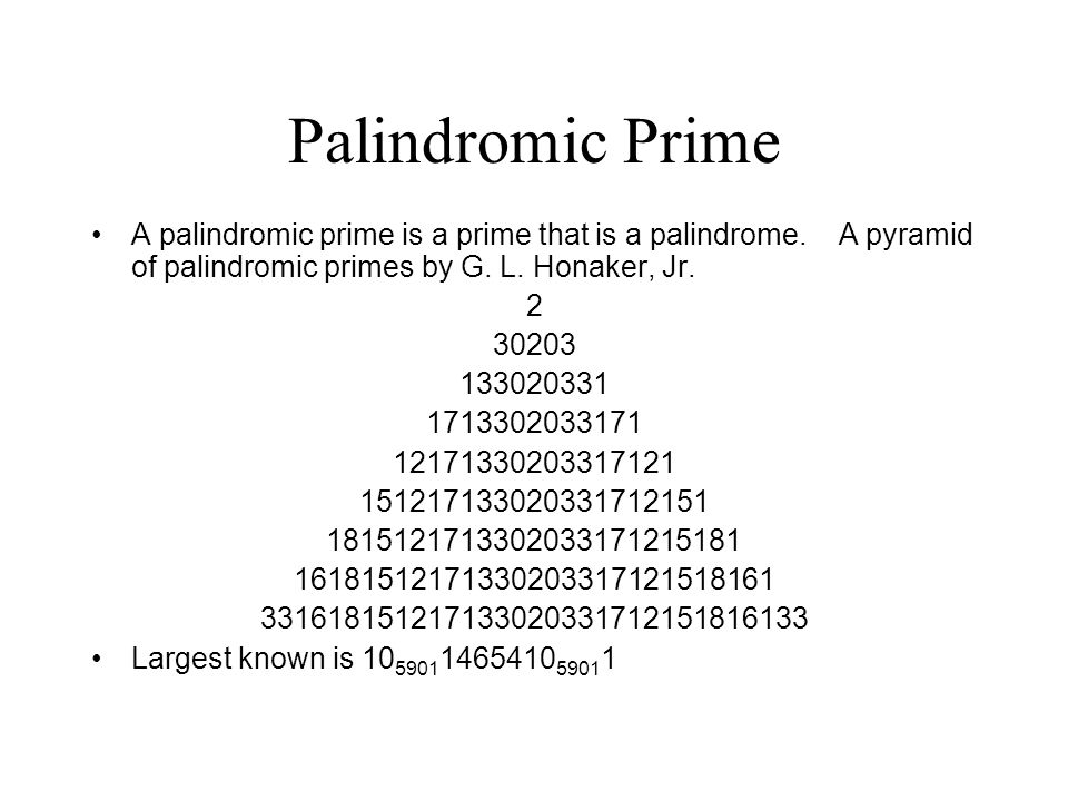 Palindromic Prime A palindromic prime is a prime that is a palindrome.