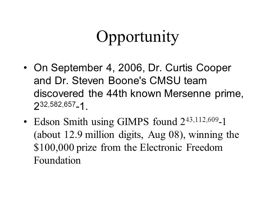 Opportunity On September 4, 2006, Dr.Curtis Cooper and Dr.