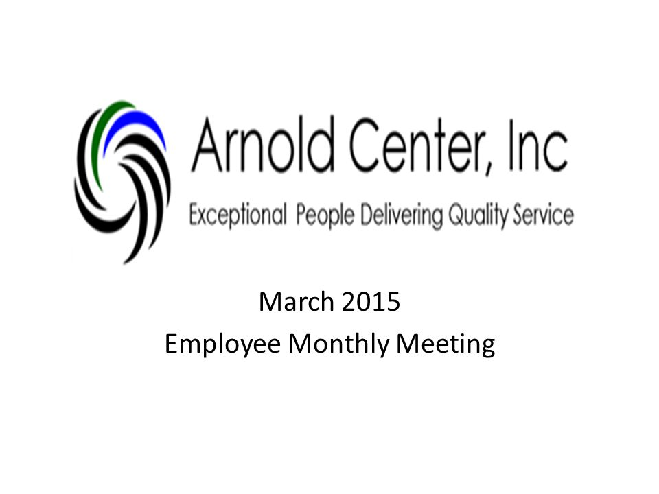 March 2015 Employee Monthly Meeting