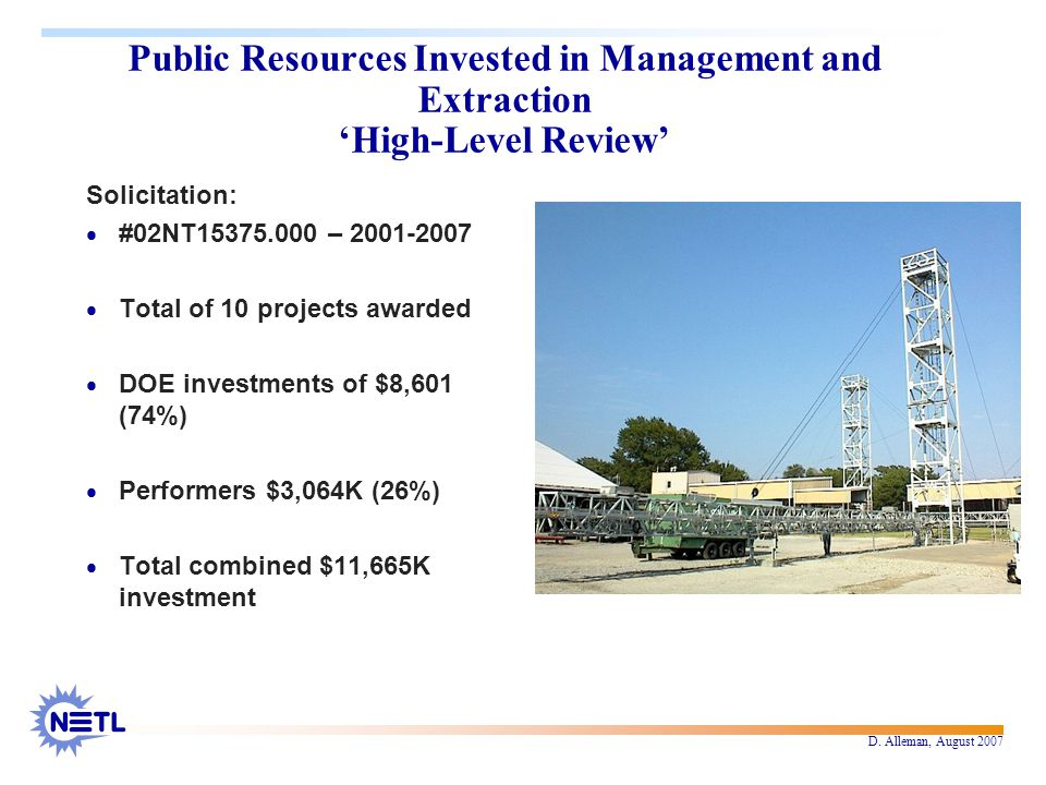 D. Alleman, August 2007 Public Resources Invested in Management and Extraction 'High-Level Review' Solicitation:  #02NT15375.000 – 2001-2007  Total