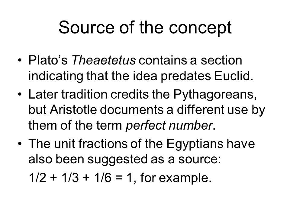 Source of the concept Plato's Theaetetus contains a section indicating that the idea predates Euclid.