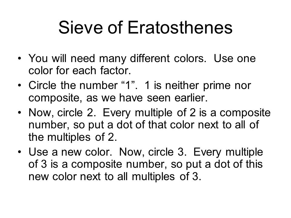Sieve of Eratosthenes Now, 4 has a dot next to it--it is not prime.