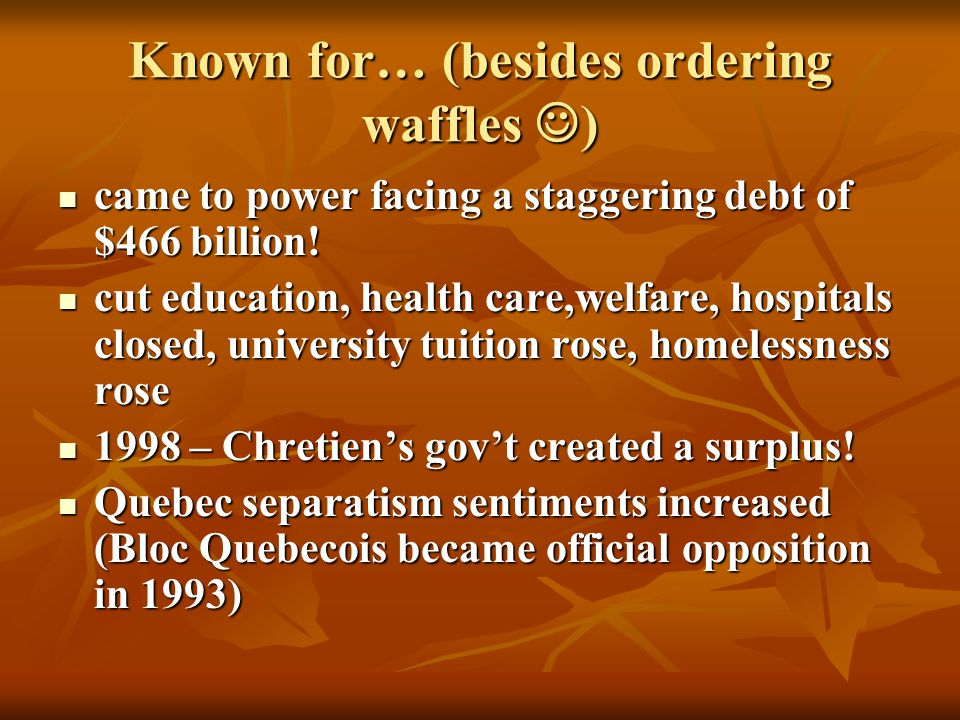 Known for… (besides ordering waffles ) came to power facing a staggering debt of $466 billion.