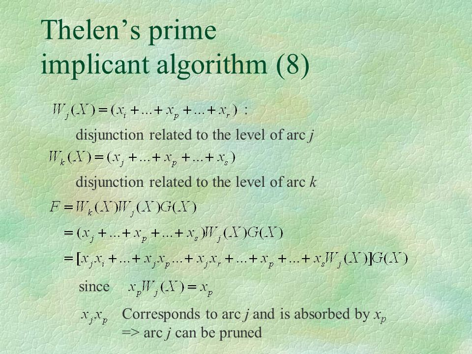 Thelen's prime implicant algorithm (8) : disjunction related to the level of arc j disjunction related to the level of arc k since Corresponds to arc
