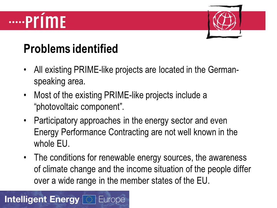 Problems identified All existing PRIME-like projects are located in the German- speaking area.