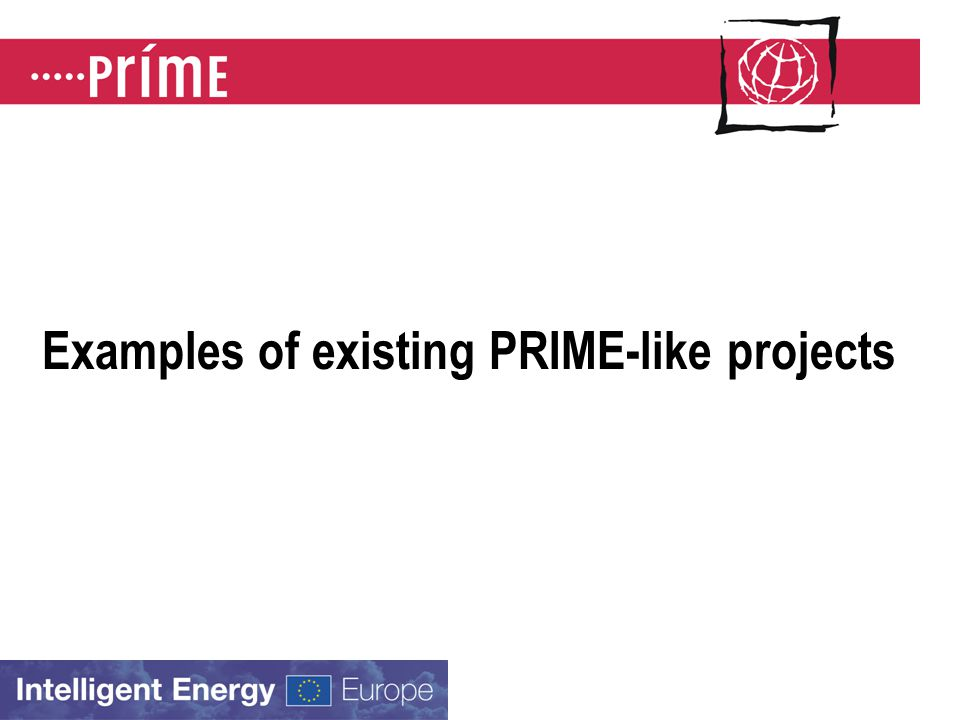 Examples of existing PRIME-like projects