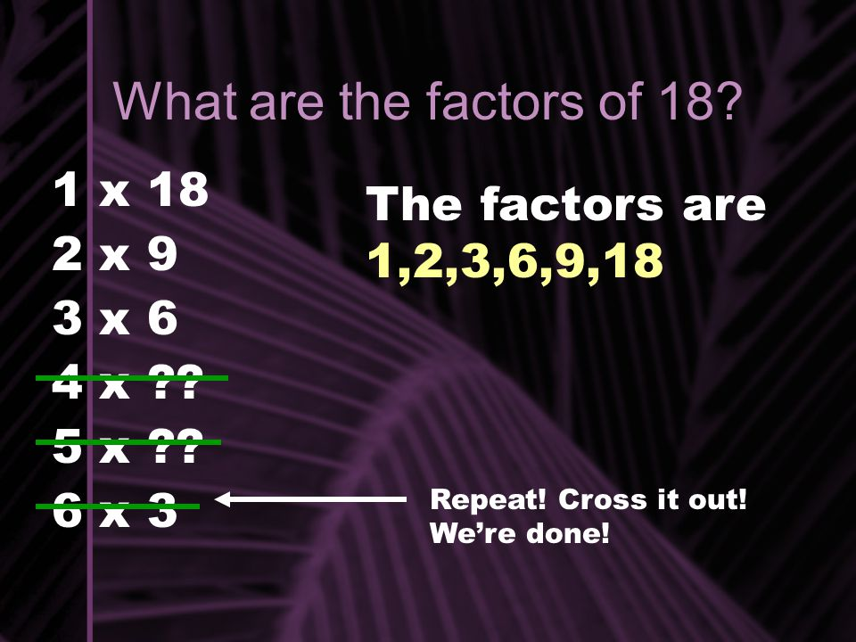 What are the factors of 7.1 x 7 2 x ?. 3 x ?. 4 x ?.