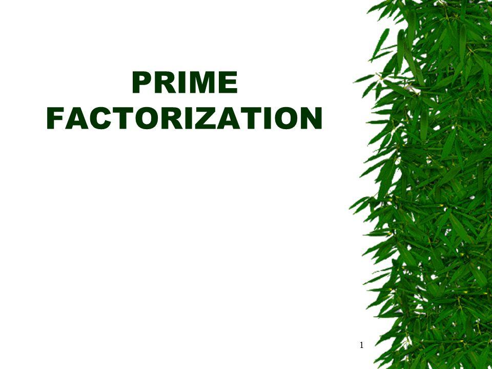 1 PRIME FACTORIZATION
