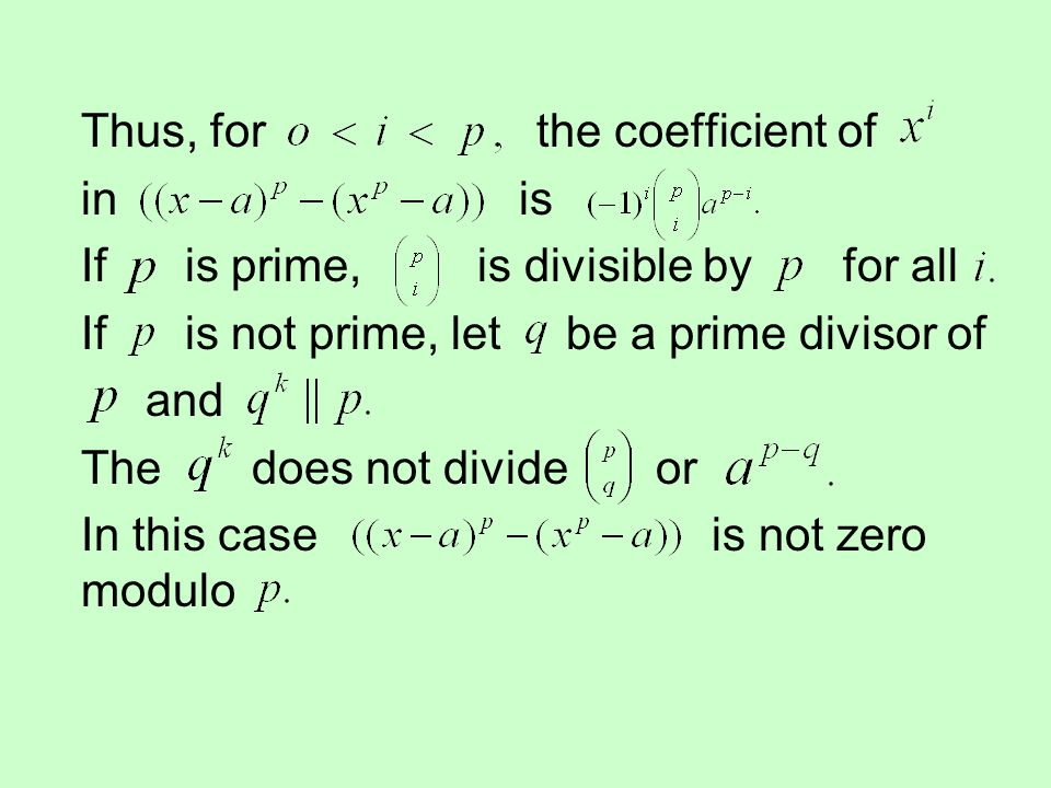 Thus, for the coefficient of in is If is prime, is divisible by for all If is not prime, let be a prime divisor of and The does not divide or In this