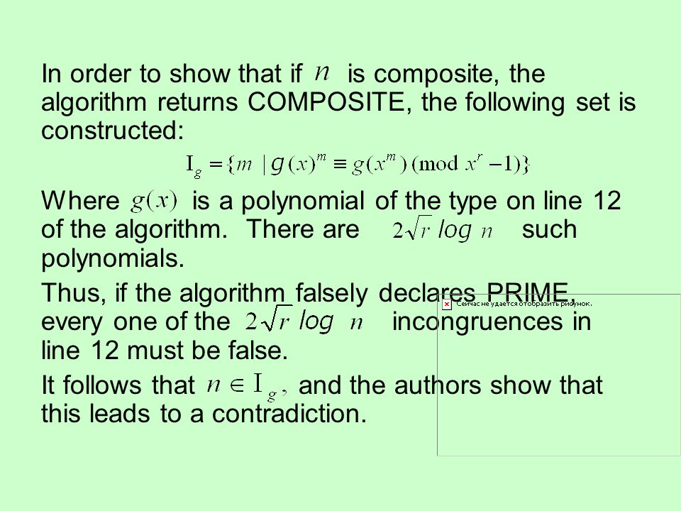 In order to show that if is composite, the algorithm returns COMPOSITE, the following set is constructed: Where is a polynomial of the type on line 12