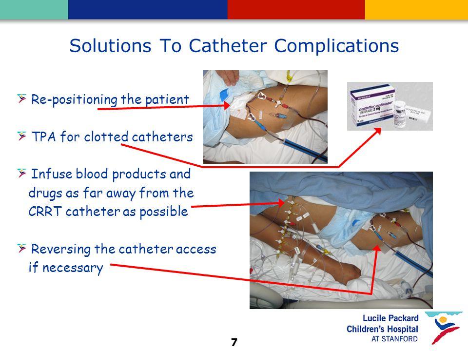 8 Example of Catheter Location Tunneled Catheters Non-tunneled Catheter