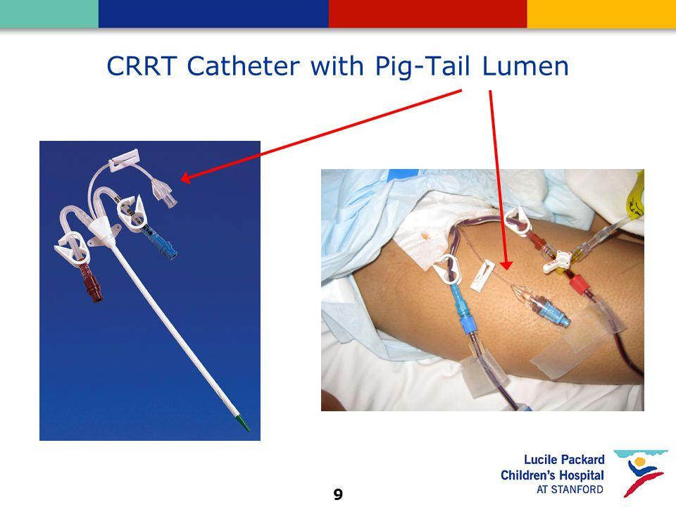 9 CRRT Catheter with Pig-Tail Lumen