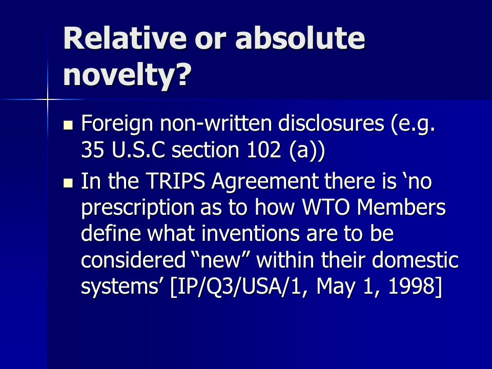Relative or absolute novelty. Foreign non-written disclosures (e.g.