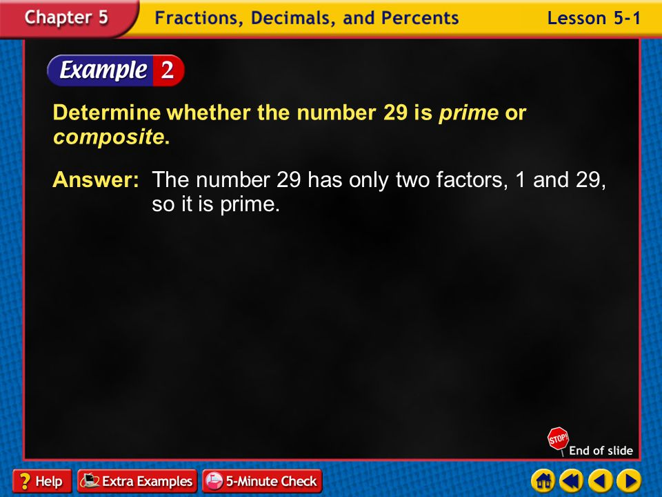 Example 1-1b Determine whether the number 41 is prime or composite. Answer: prime