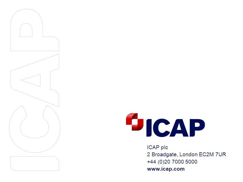 ICAP plc 2 Broadgate, London EC2M 7UR +44 (0)20 7000 5000 www.icap.com