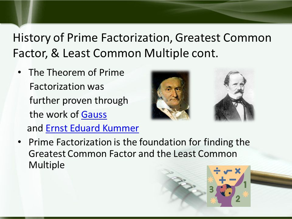 History of Prime Factorization, Greatest Common Factor, & Least Common Multiple cont.