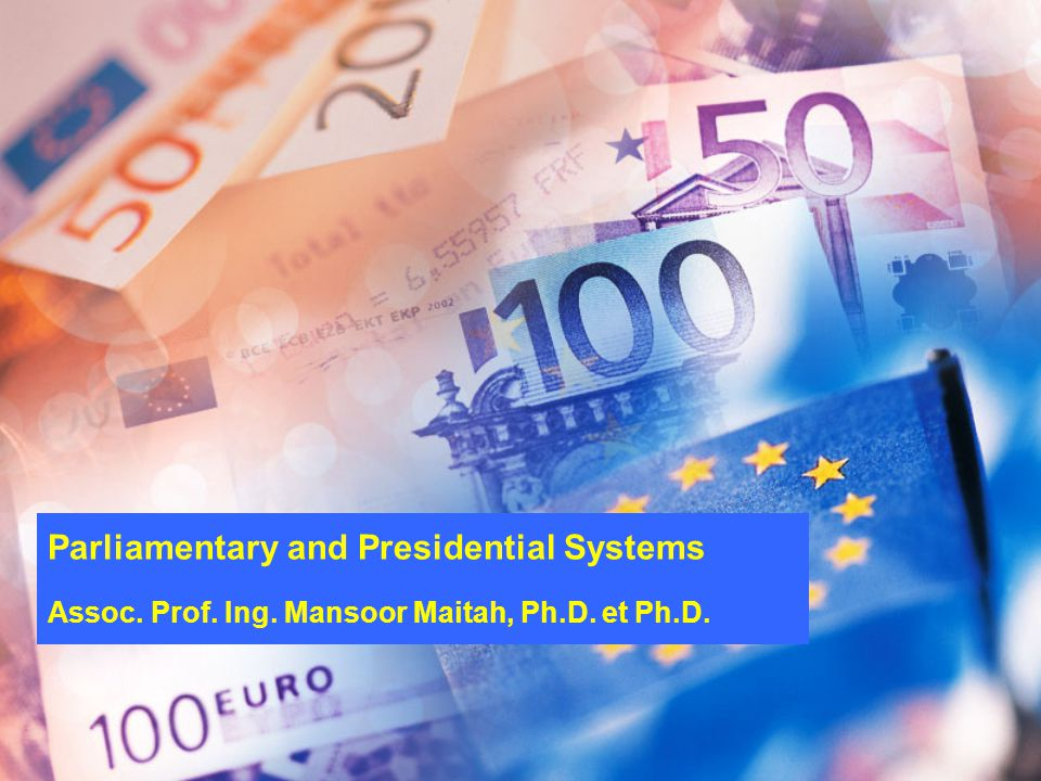 Assoc. Prof. Ing. Mansoor Maitah, Ph.D. et Ph.D. Parliamentary and Presidential Systems