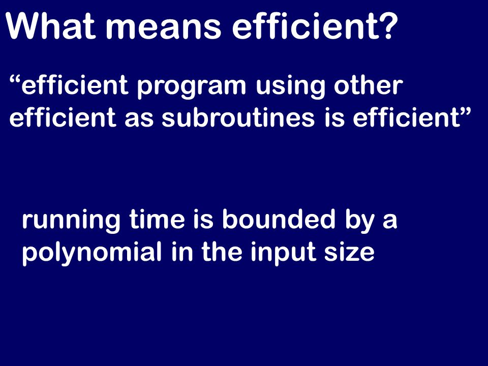 What means efficient.