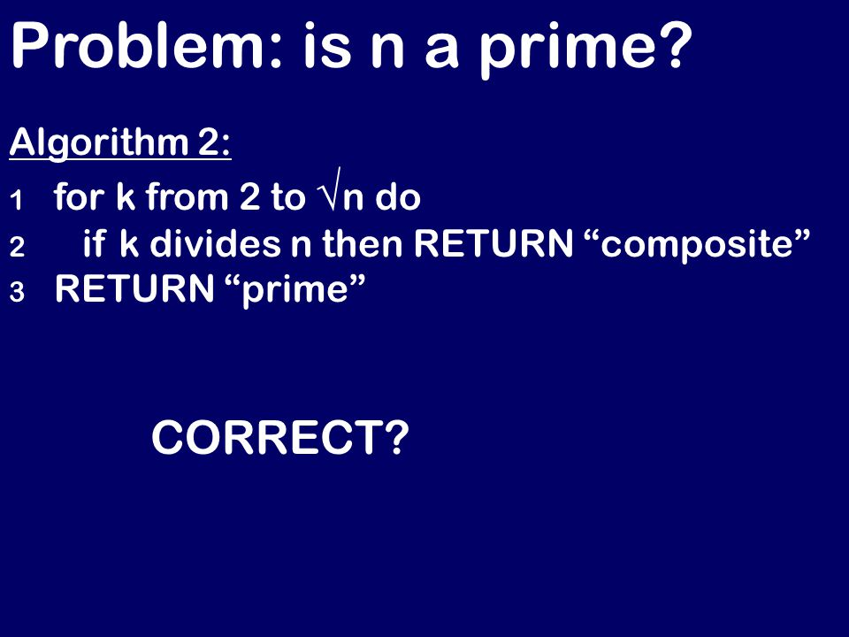Problem: is n a prime. CORRECT.