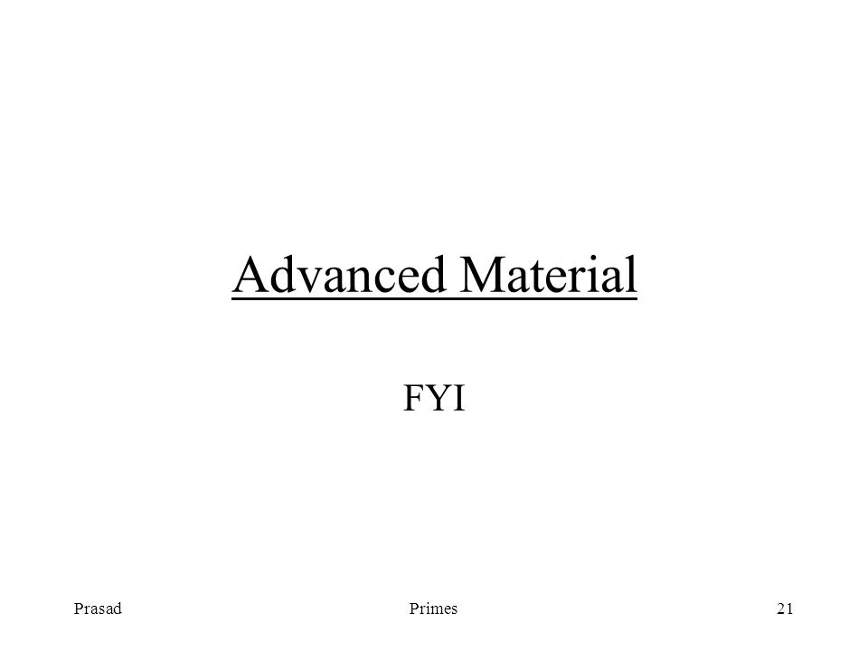 PrasadPrimes21 Advanced Material FYI