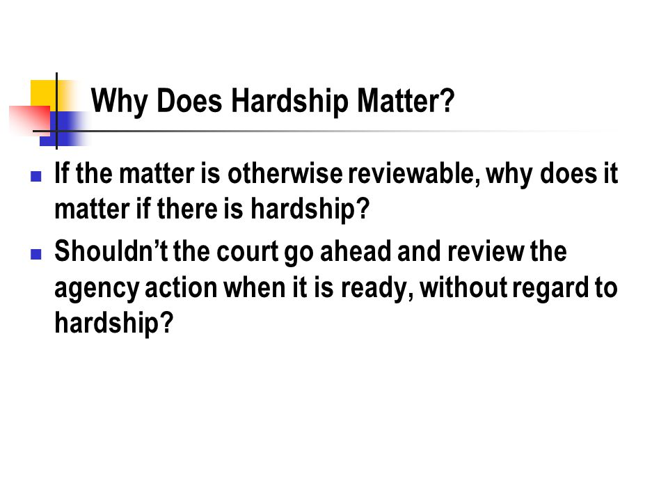 Why Does Hardship Matter.