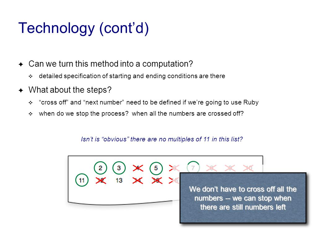 Technology (cont'd) ✦ Can we turn this method into a computation.