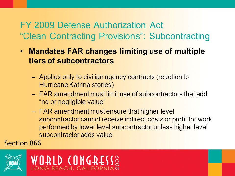 """FY 2009 Defense Authorization Act """"Clean Contracting Provisions"""": Subcontracting Mandates FAR changes limiting use of multiple tiers of subcontractors"""
