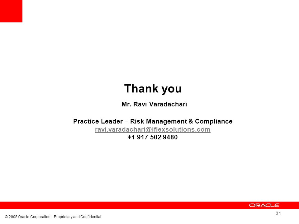 Thank you Mr. Ravi Varadachari Practice Leader – Risk Management & Compliance ravi.varadachari@iflexsolutions.com +1 917 502 9480 ravi.varadachari@ifl
