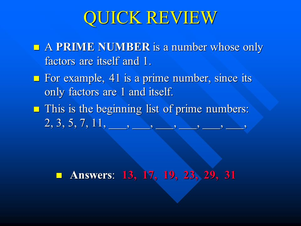PURPOSE n The student will be able to draw a factor tree to write a composite number as the product of prime numbers.