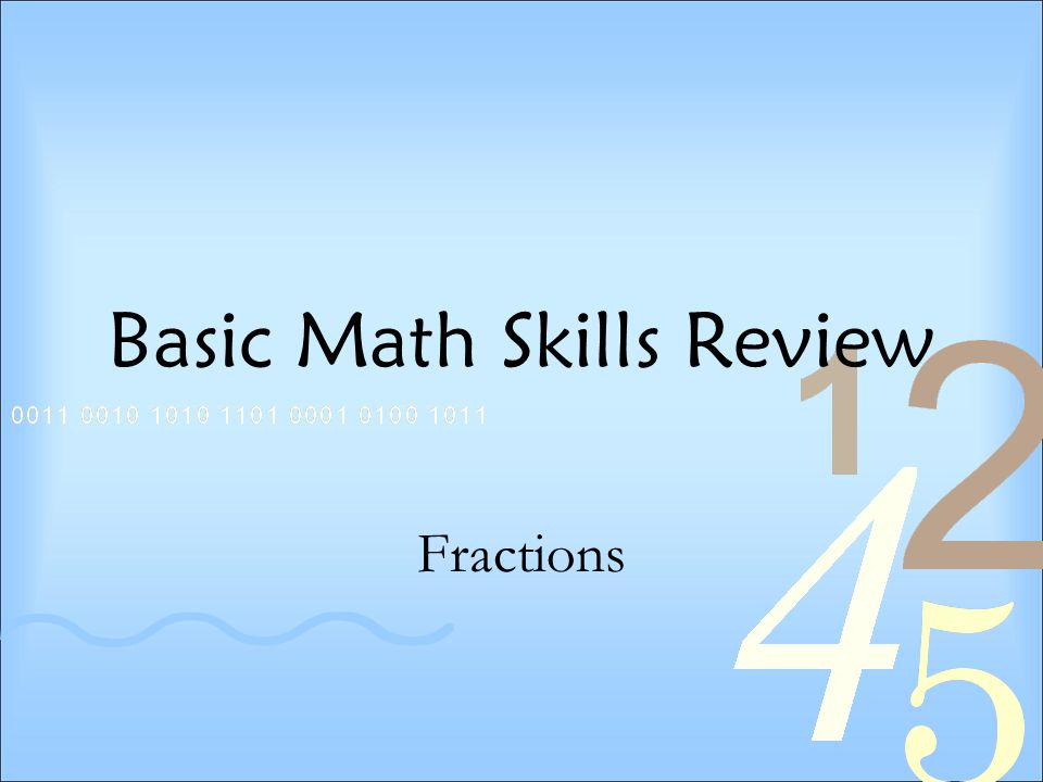 Basic Math Skills Review Fractions