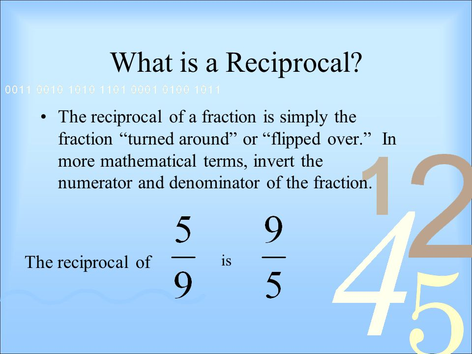 What is a Reciprocal.