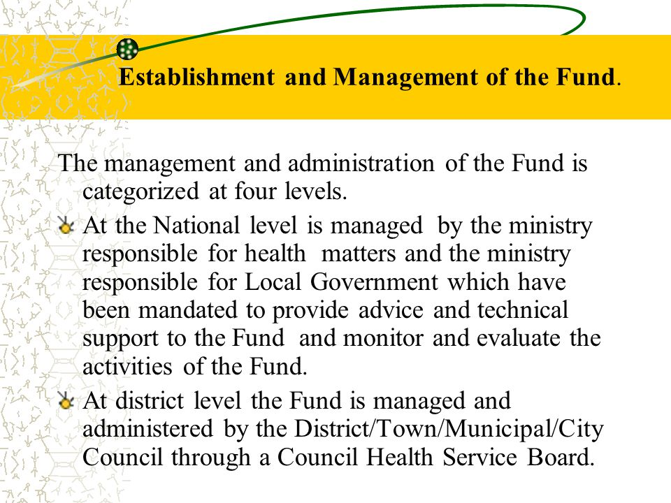 Establishment and Management of the Fund.