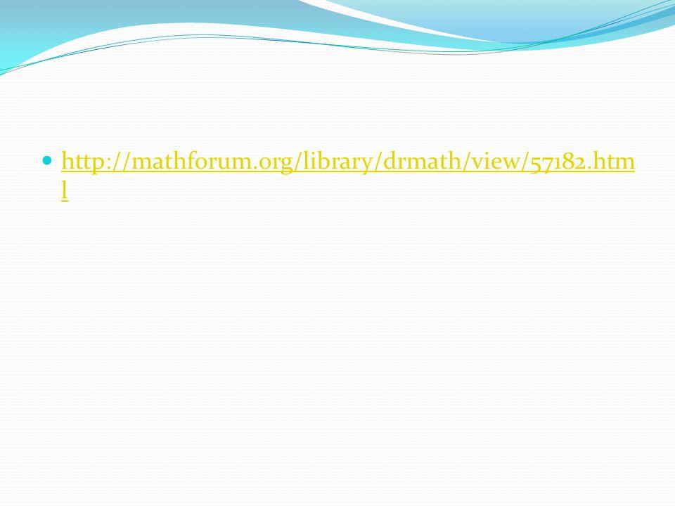 http://mathforum.org/library/drmath/view/57182.htm l http://mathforum.org/library/drmath/view/57182.htm l