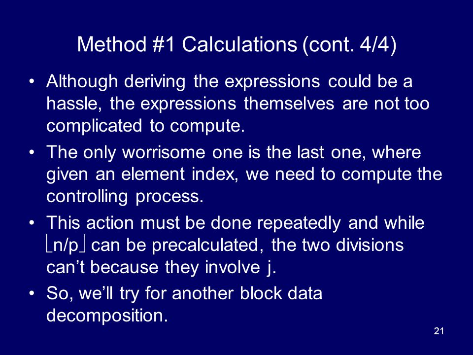 21 Method #1 Calculations (cont. 4/4) Although deriving the expressions could be a hassle, the expressions themselves are not too complicated to compu