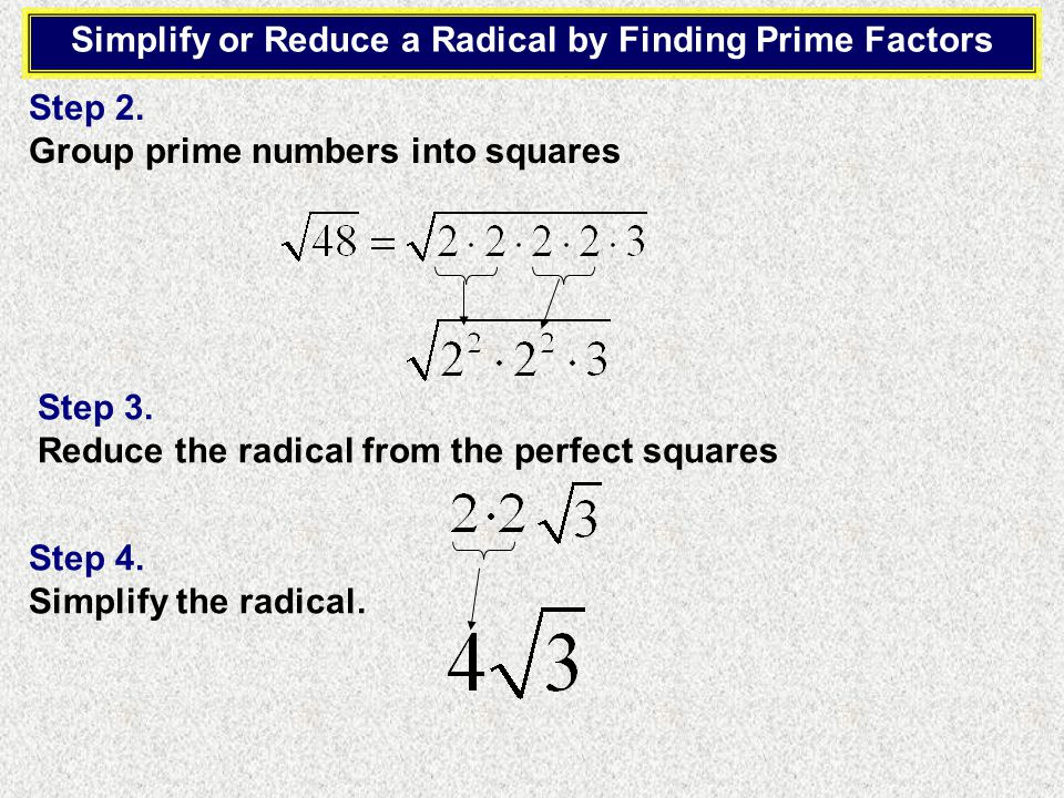 Simplify Each Expression Simplify Method 1: Finding Perfect Squares Method 2: Factor into Prime Numbers