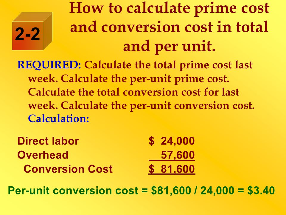How to calculate prime cost and conversion cost in total and per unit.