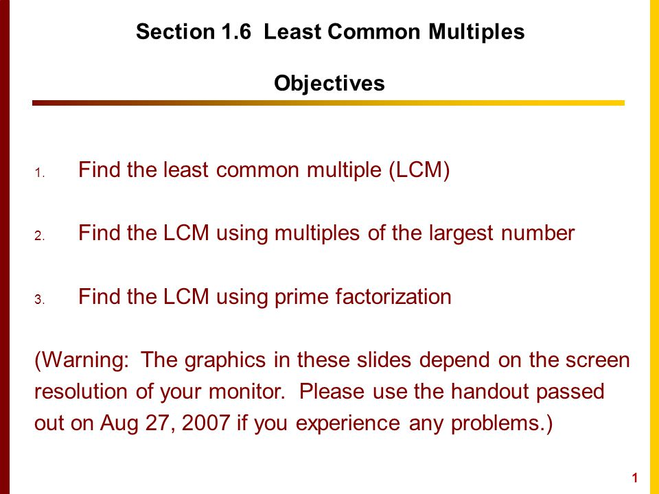 Section 1.6 Least Common Multiples Objectives 1 1.
