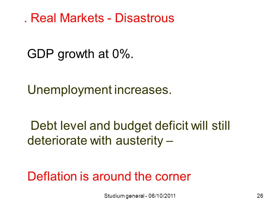 Real Markets - Disastrous GDP growth at 0%. Unemployment increases.