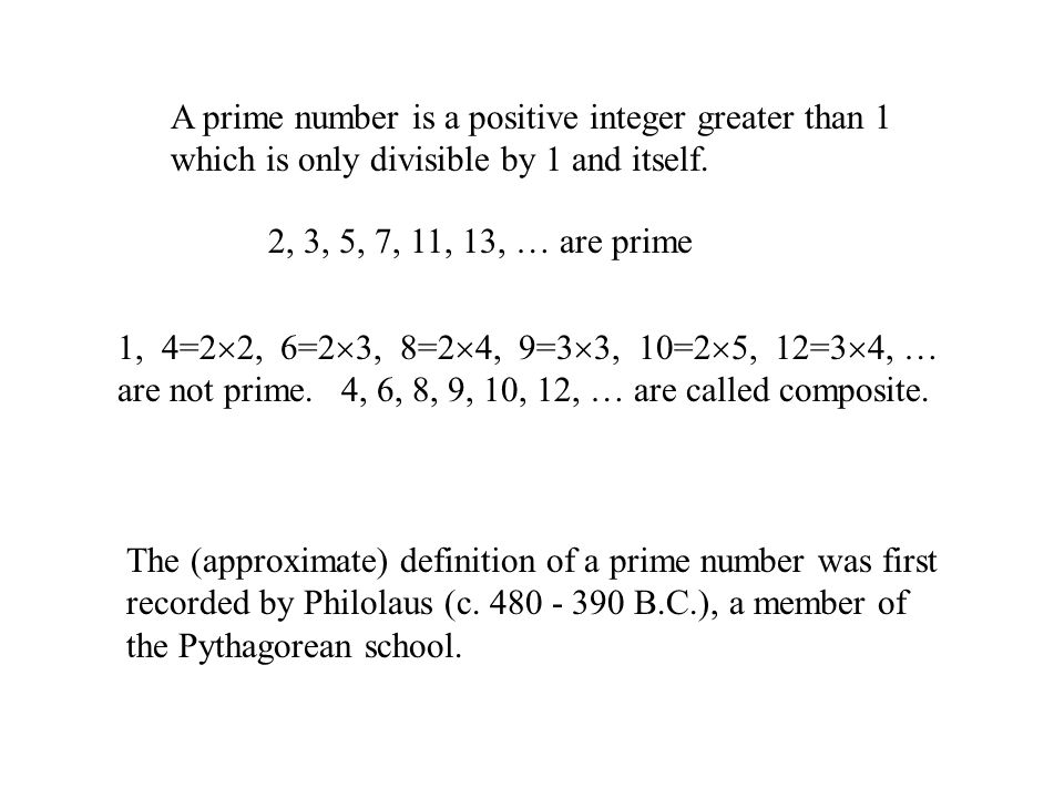 Euclid (c.325 - 265 B.C.): There are infinitely many primes.