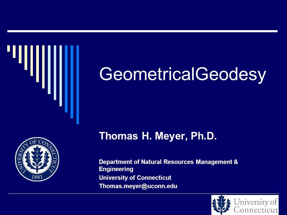 GeometricalGeodesy Thomas H. Meyer, Ph.D.