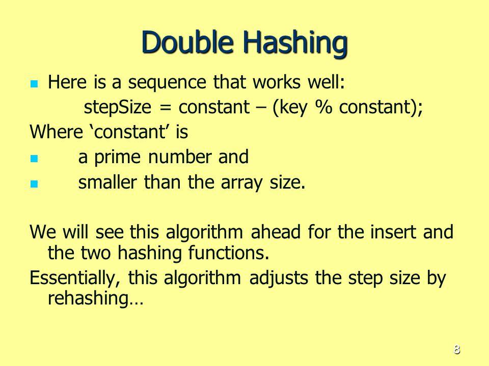 9 Operative Code public int hashFunc1(int key) { return key % arraySize; } // ------------------------------------------------------------- hashing algorithms.