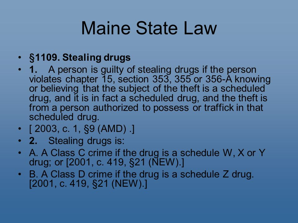 Maine State Law §1109. Stealing drugs 1.