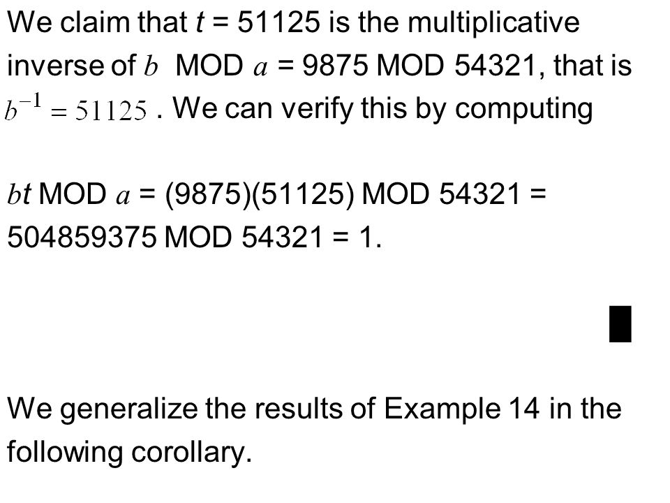 We claim that t = 51125 is the multiplicative inverse of b MOD a = 9875 MOD 54321, that is.