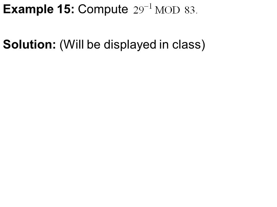 Example 15: Compute Solution: (Will be displayed in class)
