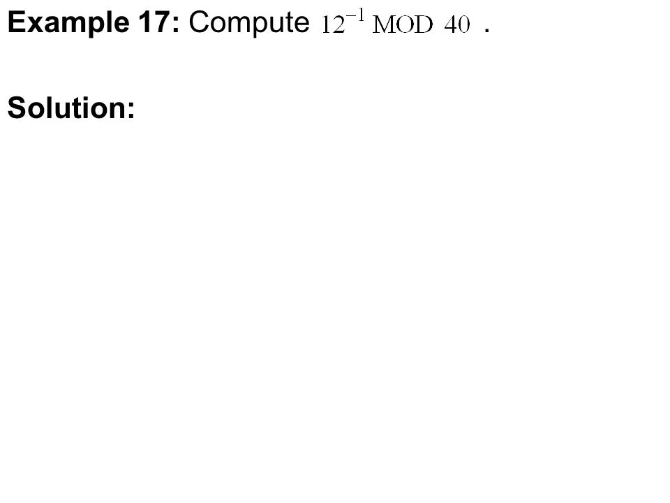 Example 17: Compute. Solution: