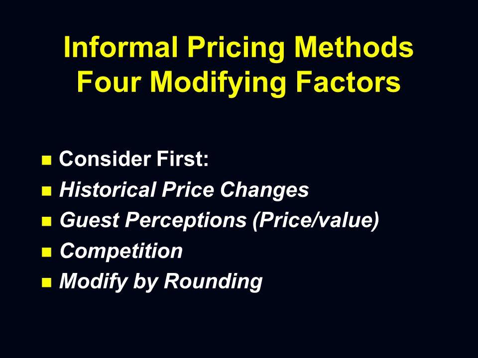 Informal Pricing Methods n n Competitive n n Intuitive n n Psychological n n Trial and Error n n Follow The Leader